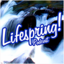 Lifespring! Family of Podcasts